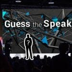 Guess A Speaker -> Win a Ticket