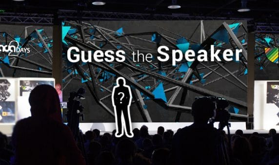 Guess A Speaker -> Win a Ticket